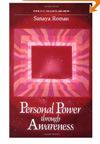 Personal Power Through Awareness: A Guidebook for Sensitive People by Sanaya Roman